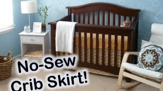 No-sew Crib Skirt Tutorial- Nursery On A Budget: How To Make A Crib Skirt