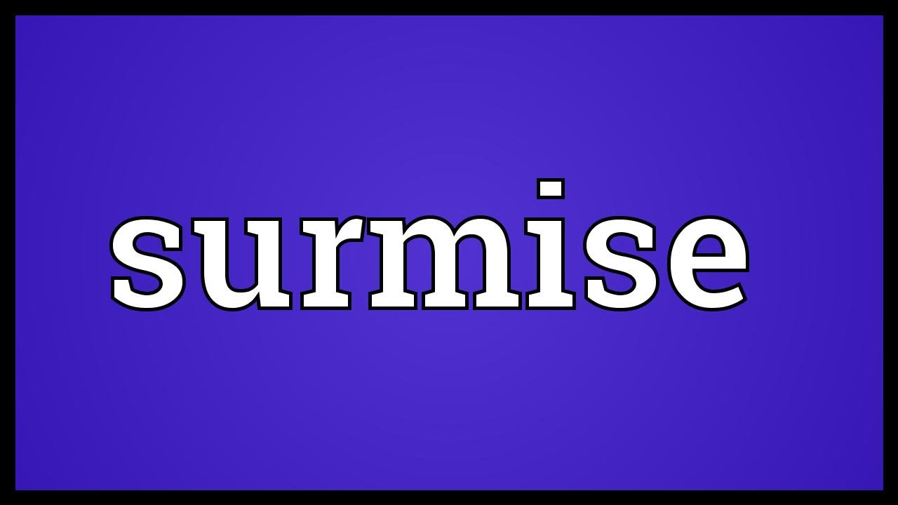 Surmise Meaning - YouTube
