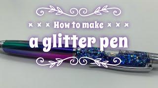 How to Make a Glitter Pen