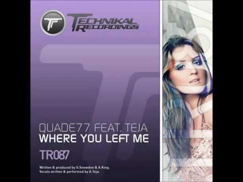 Quade77 Feat. Teja - Where You Left Me
