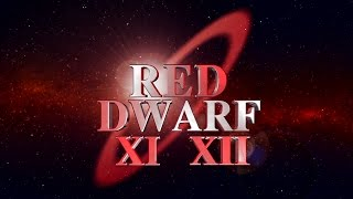 RED DWARF XI AND XII ANNOUNCEMENT