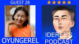 Ideree's podcast 28: Oyungerel, Eej