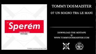 07 - TOMMY DOS MAISTER - UN SOGNO TRA LE MANI - preSPEREM TAPE