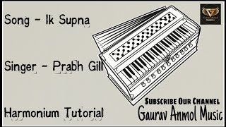 How To Play Ik Supna By Prabh Gill On Harmonium/Piano // Gaurav Anmol Music // Tutorial // 2020