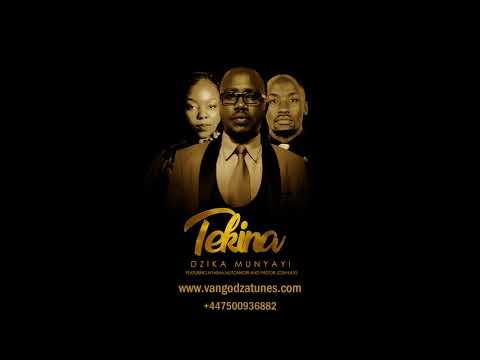 Tekina- Dzika Munyayi (2018) ft Pastor Josh Kays & Nyasha Mutonhori