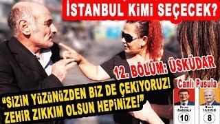 """""""Zehir Zıkkım Olsun Hepinize!"""" İstanbul Seçim Anketi 12. Bölüm: Üsküdar"""