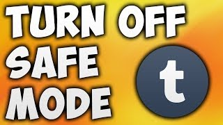 how to turn off tumblr safe mode in app