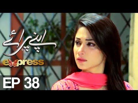 Apnay Paraye - Episode 38 - Express Entertainment