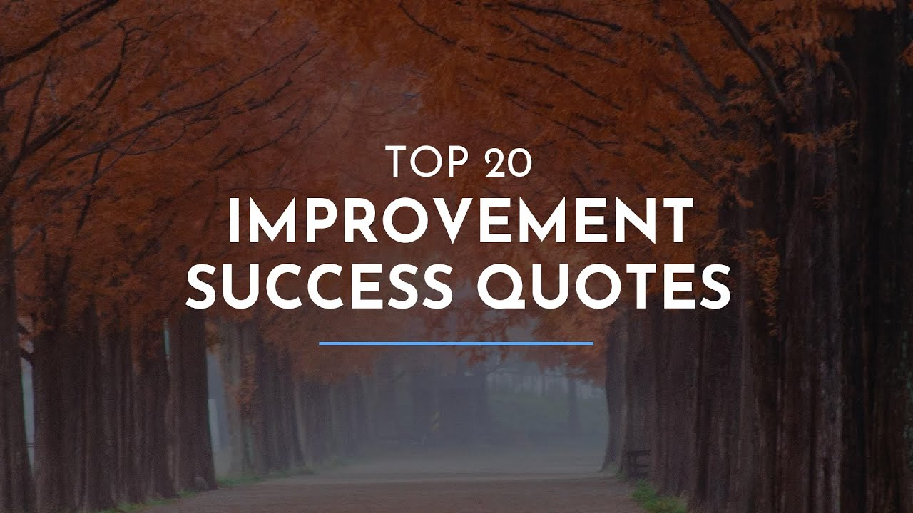 Top 20 Improvement Success Quotes / Happy Birthday Quotes / Nighttime Quotes