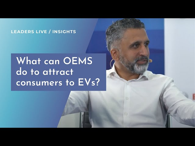 What can OEMS do to attract consumers to EVs? | Leaders LIVE Insights