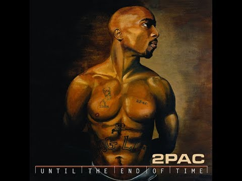 2Pac  Until the End of Time 2001 Full Album