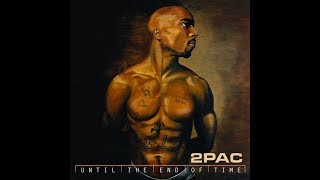 2Pac - Until the End of Time (2001) [Full Album]