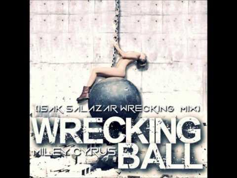 Miley Cyrus - Wrecking Ball (Isak Salazar Wrecking Mix)