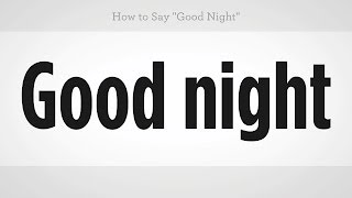 "How to Say ""Good Night"" 