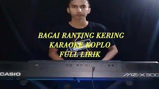 BAGAI RANTING KERING KARAOKE KOPLO