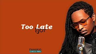 TOO LATE BY Igor Mabano Official Video Lyrics