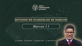 Marcos 1.1 | Rev. Ericon Oliveira | IPCatolé