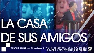#171 La casa de Sus amigos - Pastor Ricardo Rodríguez
