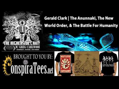 Gerald Clark | The Anunnaki, New World Order, & The Hidden Battle For Humanity