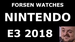 Forsen watches Nintendo Conference at E3 2018 (with chat)