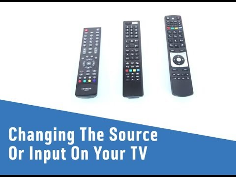 Changing The Source Or Input On Your TV