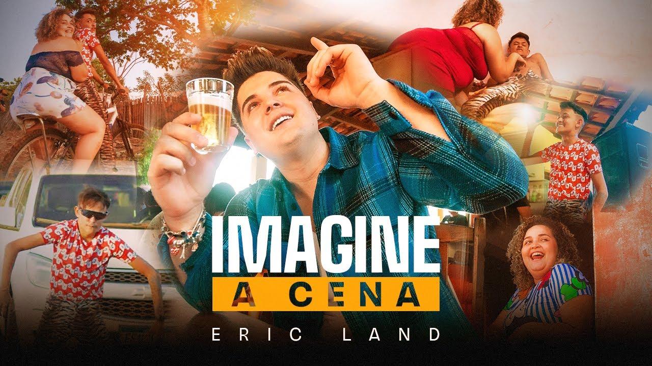 Download Eric Land - Imagine a Cena (Part. Cremosinho)