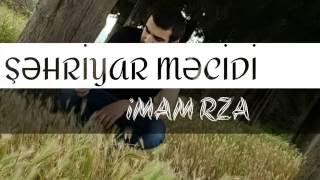 Sehriyar Mecidi - Qerib Agam Imam Riza  (Clip)