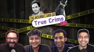 The Internet Said So   EP 74   True Crime LIVE!