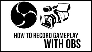 How To Record Gameplay Video With OBS FREE - OBS Tutorial