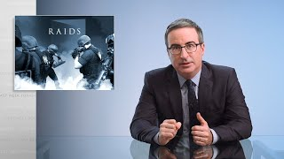 Raids: Last Week Tonight with John Oliver (HBO)