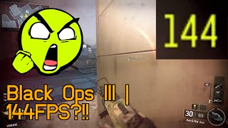 Call Of Duty: Black Ops III | Gameplay | WOW! 144FPS?!!