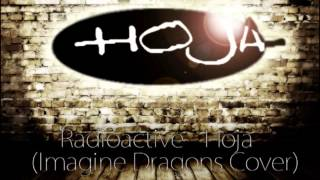 Radioactive - Hoja (Imagine Dragons Cover) acapella
