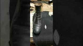 Covering a pair of boots in Stingray