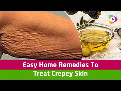 Easy Home Remedies To Treat Crepey Skin - Crepey Skin Treatment
