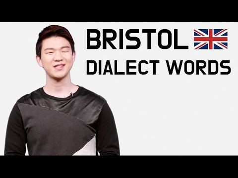 Bristol Dialect Words [Korean Billy]