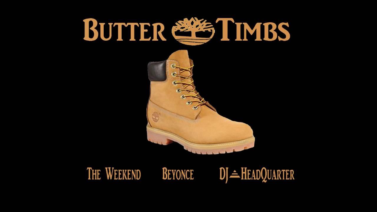 Beyonce Six Inch Heels Remix Dj Headquarter Butter Timbs Ft The Weekend Ed