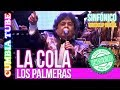 Los Palmeras - La Cola | Sinfónico | Audio y Video Remasterizado Full HD | Cumbia Tube