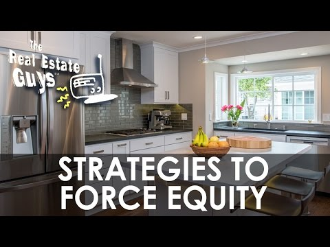 Strategies to Force Equity in Real Estate