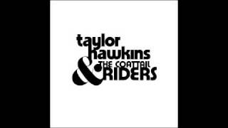 Taylor Hawkins and The Coattail Riders- The End of the Line