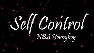 YoungBoy Never Broke Again - Self Control (Lyrics)