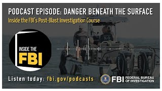 Inside the FBI Podcast Preview: Danger Beneath the Surface