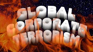 Global Corporate Terrorism