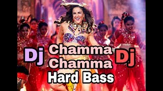 Chamma Dj Remix Hard Bass Ll Hindi 2019
