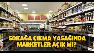 Tam Kapanmada Marketler açık olacak mı ?