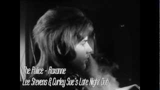 The Police - Roxanne (Lee Stevens & Curley Sue´s Late Night Dub)