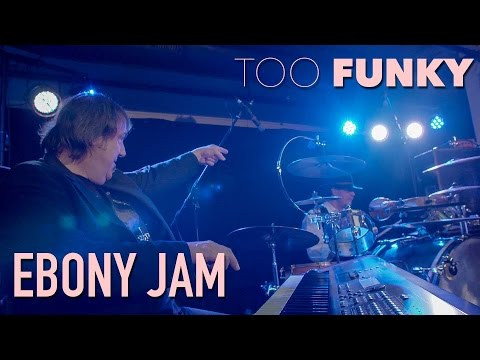 Too Funky - Ebony Jam