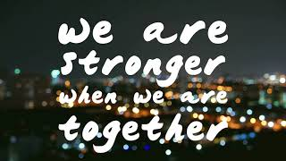 We Are Stronger (Official Lyric Video)