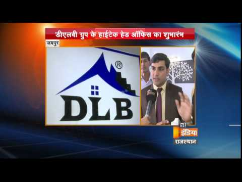 DLB Groups opens new hightech office in Jaipur | First India News Rajasthan