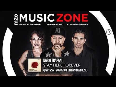 Dario Trapani - Stay Here Forever  @ m2o, Music Zone ( In Da Silva House)