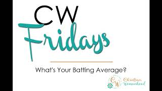 CW Fridays-What's Your Batting Average?